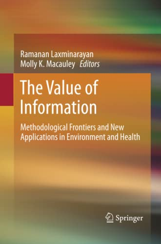 9789400798083: The Value of Information: Methodological Frontiers and New Applications in Environment and Health