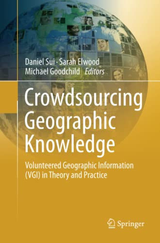 9789400798267: Crowdsourcing Geographic Knowledge: Volunteered Geographic Information (VGI) in Theory and Practice