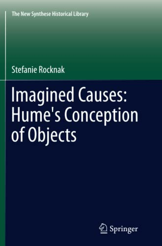 9789400798359: Imagined Causes: Hume's Conception of Objects (The New Synthese Historical Library)