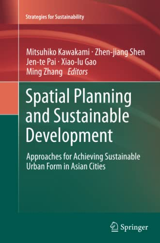 9789400798717: Spatial Planning and Sustainable Development: Approaches for Achieving Sustainable Urban Form in Asian Cities (Strategies for Sustainability)