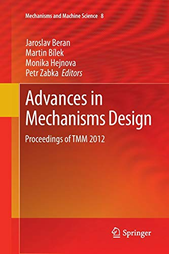 9789400798939: Advances in Mechanisms Design: Proceedings of Tmm 2012
