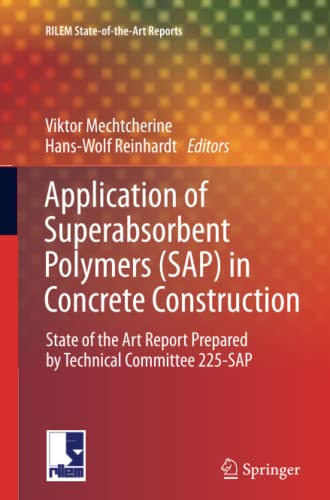9789400798984: Application of Super Absorbent Polymers (SAP) in Concrete Construction: State-of-the-Art Report Prepared by Technical Committee 225-SAP (RILEM State-of-the-Art Reports)