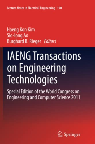 9789400799257: IAENG Transactions on Engineering Technologies: Special Edition of the World Congress on Engineering and Computer Science 2011 (Lecture Notes in Electrical Engineering)