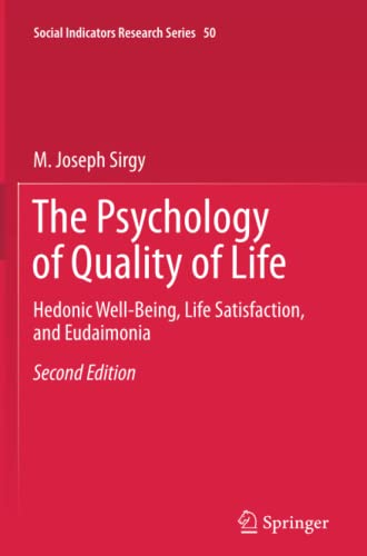 9789400799301: The Psychology of Quality of Life: Hedonic Well-Being, Life Satisfaction, and Eudaimonia (Social Indicators Research Series)