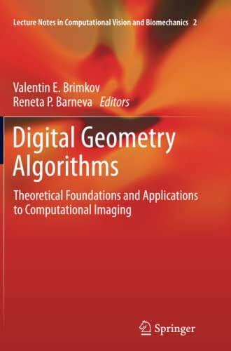 9789400799585: Digital Geometry Algorithms: Theoretical Foundations and Applications to Computational Imaging (Lecture Notes in Computational Vision and Biomechanics)