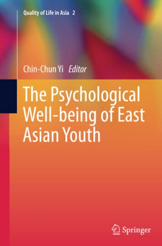 9789400799653: The Psychological Well-being of East Asian Youth (Quality of Life in Asia)