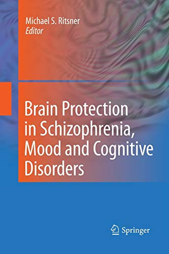 9789400799745: Brain Protection in Schizophrenia, Mood and Cognitive Disorders