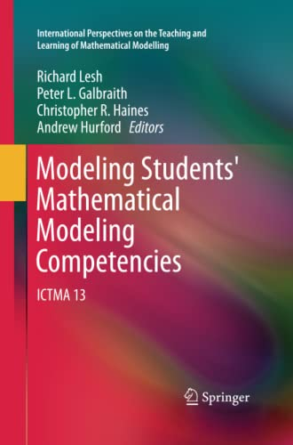 9789400799844: Modeling Students' Mathematical Modeling Competencies: ICTMA 13 (International Perspectives on the Teaching and Learning of Mathematical Modelling)