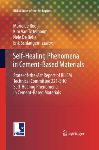 9789400799929: Self-Healing Phenomena in Cement-Based Materials: State-of-the-Art Report of RILEM Technical Committee 221-SHC: Self-Healing Phenomena in Cement-Based Materials (RILEM State-of-the-Art Reports)