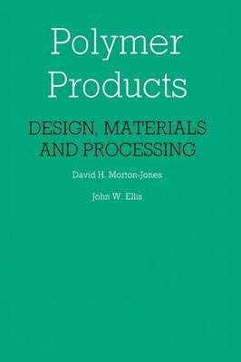 9789400941021: Polymer Products: Design, Materials and Processing