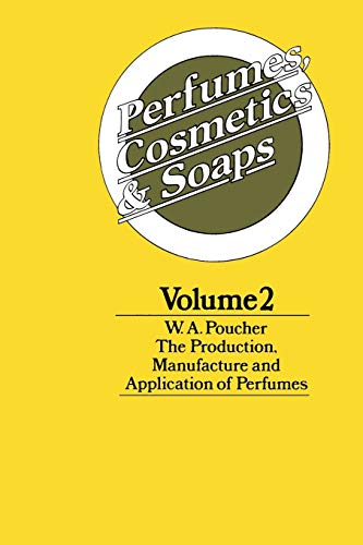Perfumes, Cosmetics and Soaps: Volume II The: W. A. Poucher