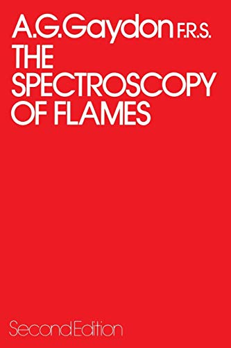 9789400957220: The Spectroscopy of Flames