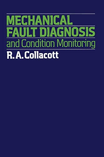 9789400957251: Mechanical Fault Diagnosis and Condition Monitoring