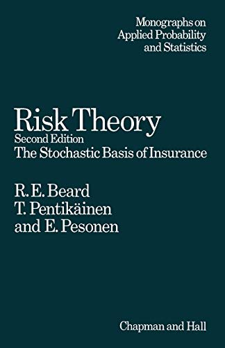Risk Theory: The Stochastic Basis of Insurance: Earl M.L. Beard