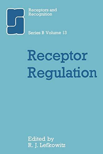 Receptor Regulation (World Crop Series) (Volume 13): Springer