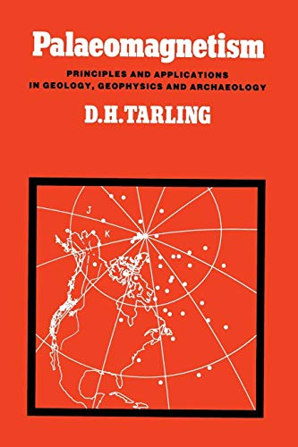 9789400959576: Palaeomagnetism: Principles and Applications in Geology, Geophysics and Archaeology