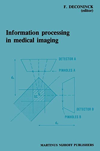 9789400960473: Information Processing in Medical Imaging: Proceedings of the 8th conference, Brussels, 29 August – 2 September 1983
