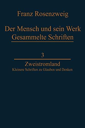 9789400960671: Zweistromland: Kleinere Schriften zu Glauben und Denken (Franz Rosenzweig Gesammelte Schriften)