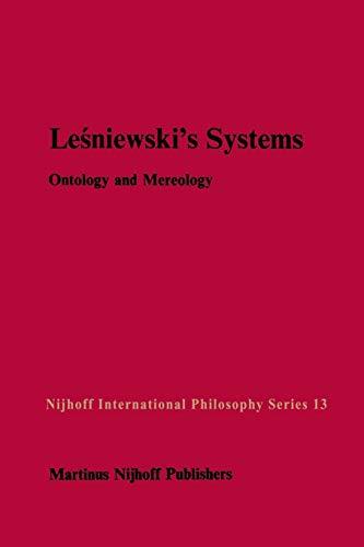 9789400960916: Leśniewski's Systems: Ontology and Mereology (Nijhoff International Philosophy Series)
