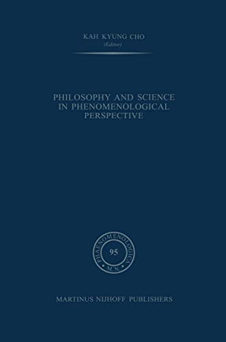 9789400961159: Philosophy and Science in Phenomenological Perspective (Phaenomenologica)