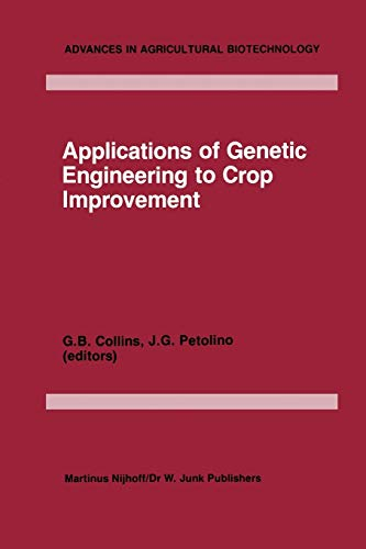 9789400962095: Applications of Genetic Engineering to Crop Improvement (Advances in Agricultural Biotechnology)