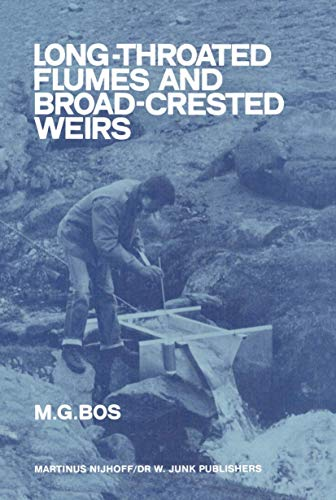 Long-Throated Flumes and Broad-Crested Weirs: Bos, Marinus G.