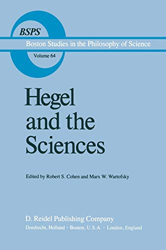 9789400962354: Hegel and the Sciences (Boston Studies in the Philosophy and History of Science)