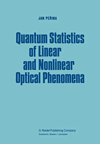 9789400962507: Quantum Statistics of Linear and Nonlinear Optical Phenomena