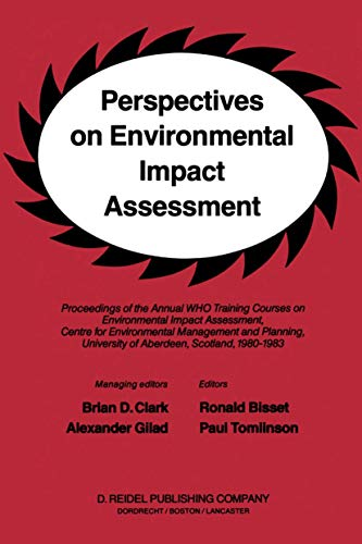 9789400963832: Perspectives on Environmental Impact Assessment: Proceedings of the Annual WHO Training Courses on Environmental Impact Assessment, Centre for ... University of Aberdeen, Scotland, 1980-1983