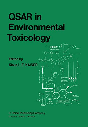 9789400964174: QSAR in Environmental Toxicology: Proceedings of the Workshop on Quantitative Structure-Activity Relationships (QSAR) in Environmental Toxicology held ... Hamilton, Ontario, Canada, August 16–18, 1983