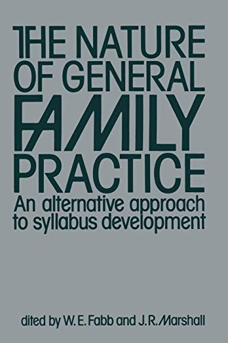9789400965973: The Nature of General Family Practice: 583 clinical vignettes in family medicine An alternative approach to syllabus development
