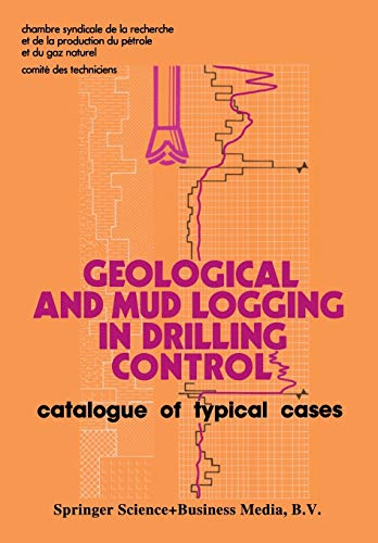 9789400966543: Geological and Mud Logging in Drilling Control: Catalogue of Typical Cases