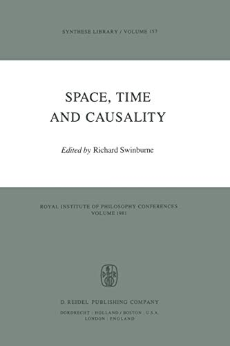 9789400969681: Space, Time and Causality: Royal Institute of Philosophy Conferences Volume 1981 (Synthese Library) (Volume 157)