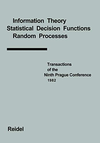 9789400970151: Transactions of the Ninth Prague Conference: Information Theory, Statistical Decision Functions, Random Processes held at Prague, from June 28 to July ... the Prague Conferences on Information Theory)