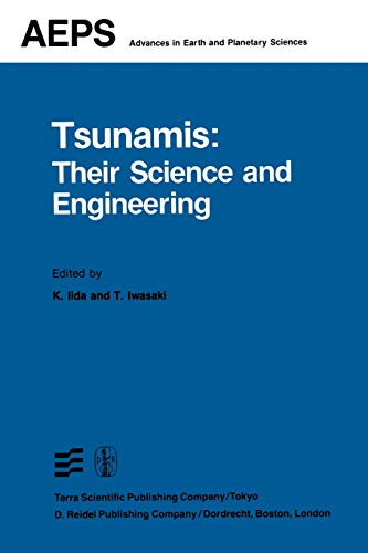 9789400971745: Tsunamis: Their Science and Engineering: Proceedings of the International Tsunami Symposium 1981 IUGG Tsunami Commission May, 1981 ... (Advances in Earth and Planetary Sciences)