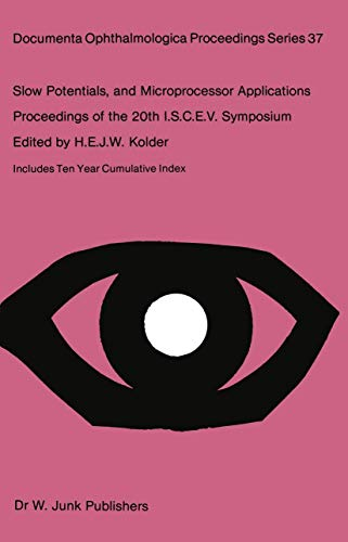 9789400972773: Slow Potentials and Microprocessor Applications: Proceedings of the 20th ISCEV Symposium Iowa City, Iowa, U.S.A., October 25–28, 1982 (Documenta Ophthalmologica Proceedings Series)