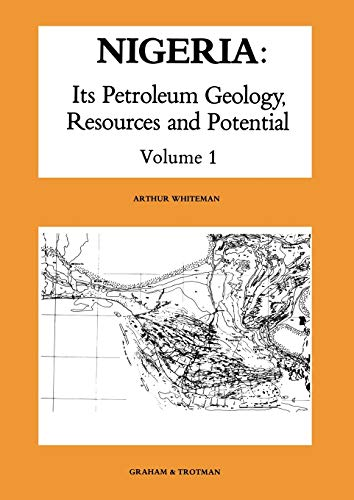9789400973633: Nigeria: Its Petroleum Geology, Resources and Potential : Volume 1