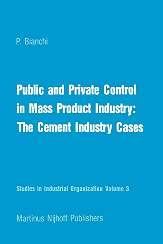 9789400975071: Public and Private Control in Mass Product Industry: The Cement Industry Cases (Studies in Industrial Organization)