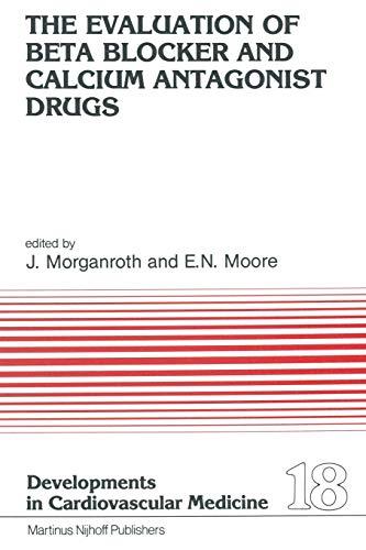 9789400975637: The Evaluation of Beat Blocker and Calcium Antagonist Drugs: Volume 18 (Developments in Cardiovascular Medicine)