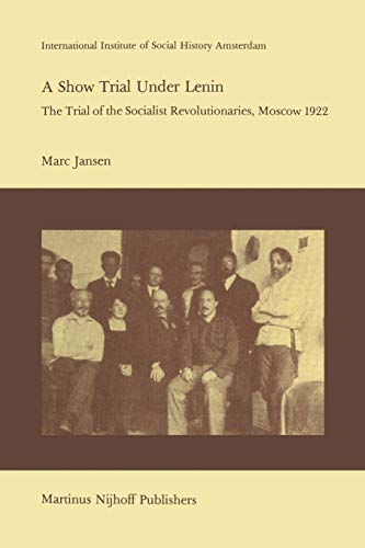 A Show Trial Under Lenin: The Trial of the Socialist Revolutionaries, Moscow 1922 (Studies in ...