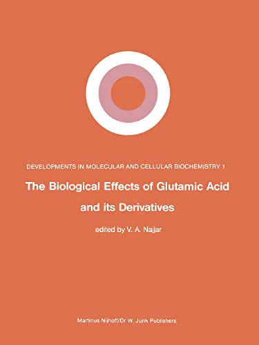 9789400980297: The Biological Effects of Glutamic Acid and Its Derivatives (Developments in Molecular and Cellular Biochemistry)