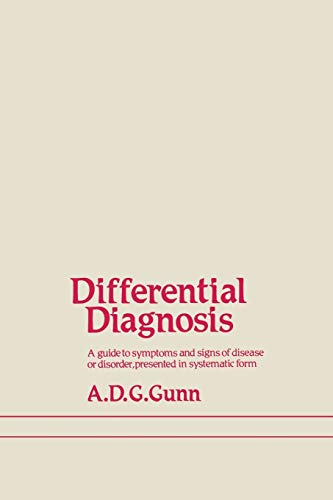 9789400980624: Differential Diagnosis: A guide to symptoms and signs of common diseases and disorders, presented in systematic form