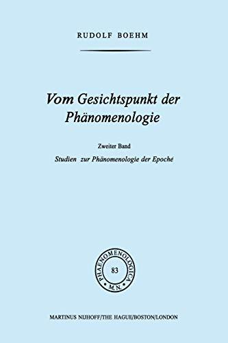 9789400982291: Vom Gesichtspunkt der Phänomenologie: Zweiter Band Studien zur Phänomelogie der Epoché (Phaenomenologica) (Volume 83) (German Edition)