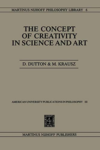 9789400982321: The Concept of Creativity in Science and Art (Martinus Nijhoff Philosophy Library) (Volume 6)