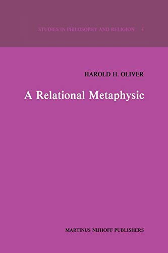 9789400982529: A Relational Metaphysic (Studies in Philosophy and Religion) (Volume 4)