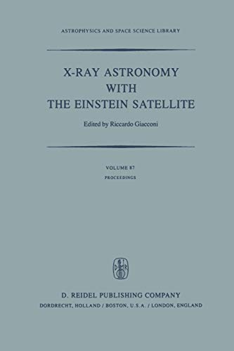 X-Ray Astronomy with the Einstein Satellite: Proceedings of the High Energy Astrophysics Division ...