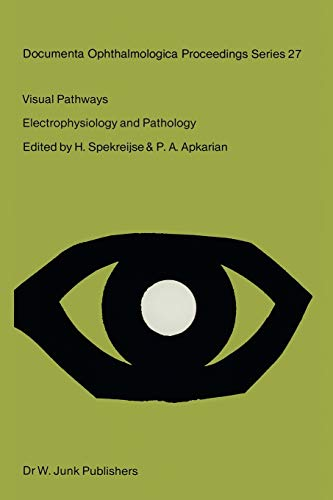 9789400986589: Visual Pathways: Electrophysiology and Pathology (Documenta Ophthalmologica Proceedings Series) (Volume 27)