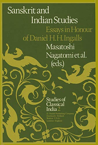 9789400989436: Sanskrit and Indian Studies: Essays in Honour of Daniel H.H. Ingalls (Studies of Classical India)