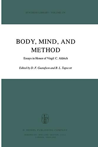 9789400994812: Body, Mind, and Method: Essays in Honor of Virgil C. Aldrich (Synthese Library) (Volume 138)