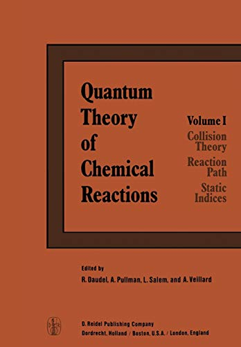 9789400995185: Quantum Theory of Chemical Reactions: 1: Collision Theory, Reaction Path, Static Indices (Quantum Theory Chemical Reactions)
